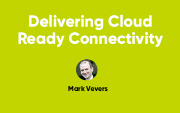 Delivering cloud ready connectivity