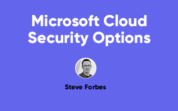Microsoft Cloud Security Options
