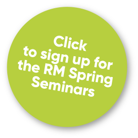 Click to sign up for the RM Spring Seminars